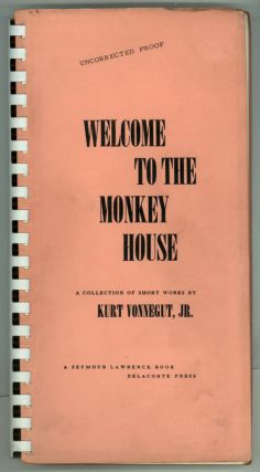WELCOME TO THE MONKEY HOUSE: A COLLECTION OF SHORT WORKS. Kurt Vonnegut