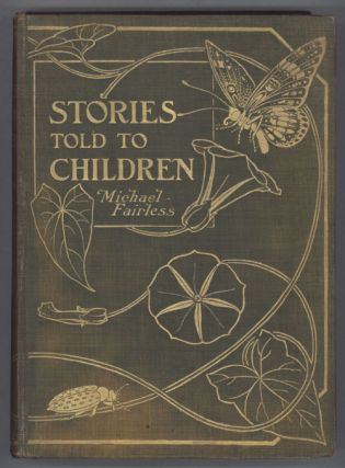 "STORIES TOLD TO CHILDREN. Margaret Fairless Barber, ""Michael Fairless."""