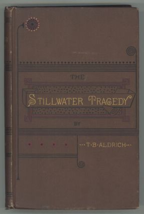 THE STILLWATER TRAGEDY. Thomas Bailey Aldrich