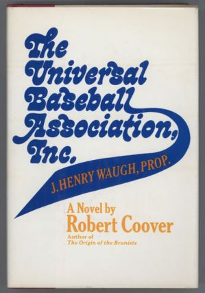 THE UNIVERSAL BASEBALL ASSOCIATION, INC. J. HENRY WAUGH, PROP.