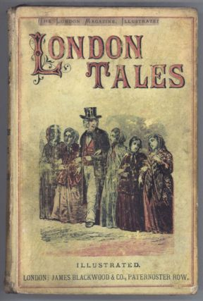 """(THE LONDON MAGAZINE, ILLUSTRATED.)"" LONDON TALES SKETCHES POETRY AND TRAVELS. Illustrated.""..."