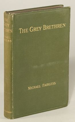 THE GREY BRETHREN AND OTHER FRAGMENTS IN PROSE AND VERSE. By Michael Fairless [pseudonym]....