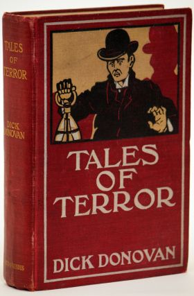 "TALES OF TERROR ... By Dick Donovan [pseudonym]. James Edward Preston Muddock, ""Dick Donovan."""