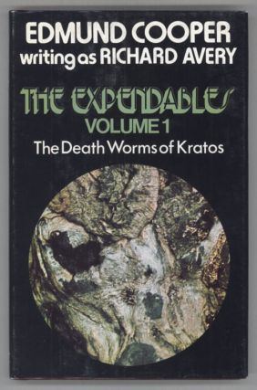 "THE EXPENDABLES: VOLUME ONE. THE DEATH WORMS OF KRATOS. Edmund Cooper, ""Richard Avery."""