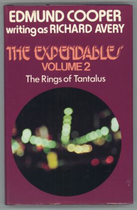"THE EXPENDABLES: VOLUME TWO. THE RINGS OF TANTALUS. Edmund Cooper, ""Richard Avery."""