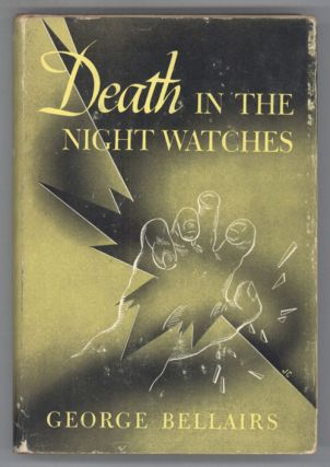 DEATH IN THE NIGHT WATCHES. George Bellairs