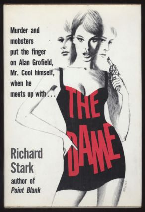 "THE DAME. Donald E. Westlake, ""Richard Stark."""
