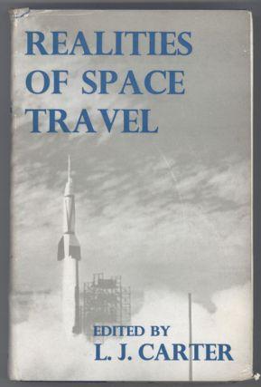 REALITIES OF SPACE TRAVEL: SELECTED PAPERS OF THE BRITISH INTERPLANETARY SOCIETY. Carter, J.
