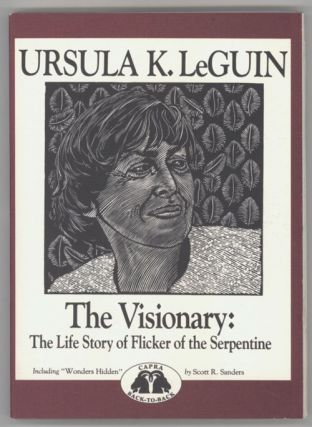THE VISIONARY: THE LIFE STORY OF FLICKER OF THE SERPENTINE. Ursula K. Le Guin