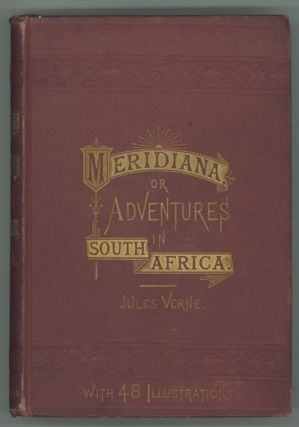 MERIDIANA; THE ADVENTURES OF THREE ENGLISHMEN AND THREE RUSSIANS IN SOUTH AFRICA ...