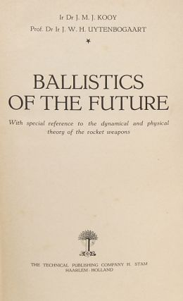 BALLISTICS OF THE FUTURE: WITH SPECIAL REFERENCE TO THE DYNAMICAL AND PHYSICAL THEORY OF THE ROCKET WEAPONS.