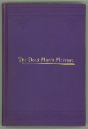 THE DEAD MAN'S MESSAGE: AN OCCULT ROMANCE. Florence Marryat, Mrs. Florence Lean, Church