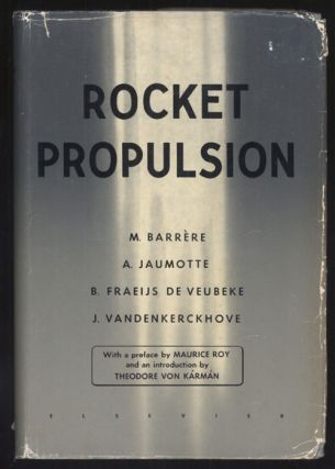 ROCKET PROPULSION ... Preface by Maurice Roy ... Introduction by Theodore von Kármán. Marcel...