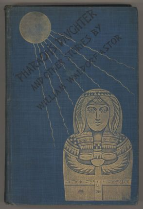 PHARAOH'S DAUGHTER AND OTHER STORIES. William Waldorf Astor