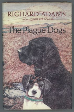 THE PLAGUE DOGS. Richard Adams.