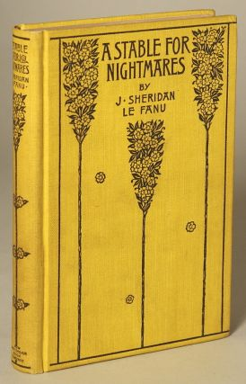 A STABLE FOR NIGHTMARES OR WEIRD TALES by J. Sheridan Le Fanu ... Sir Charles Young, Bart. and...