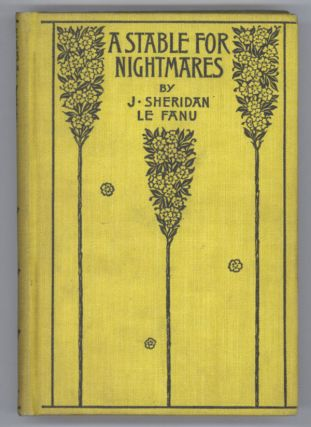 A STABLE FOR NIGHTMARES OR WEIRD TALES by J. Sheridan Le Fanu ... Sir Charles Young, Bart. and Others.