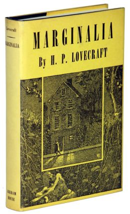 MARGINALIA ... Collected by August Derleth and Donald Wandrei. Lovecraft