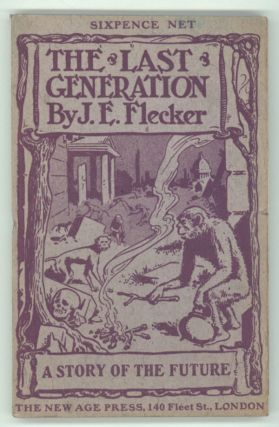 THE LAST GENERATION: A STORY OF THE FUTURE. James Elroy Flecker