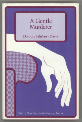 A GENTLE MURDERER ... With a New Introduction by the Author. Dorothy Salisbury Davis