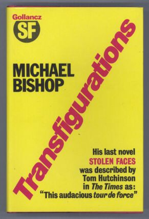 TRANSFIGURATIONS. Michael Bishop
