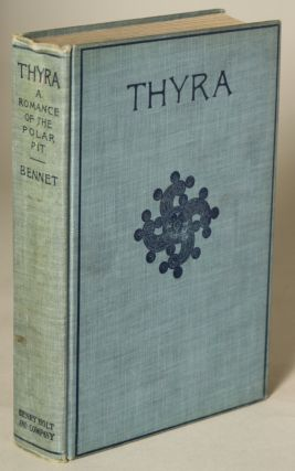 THYRA: A ROMANCE OF THE POLAR PIT. Robert Ames Bennet