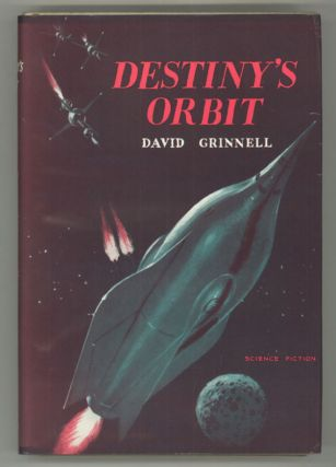 "DESTINY'S ORBIT by David Grinnell [pseudonym]. Donald A. Wollheim, ""David Grinnell."""