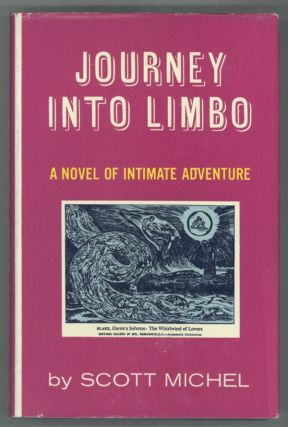 JOURNEY INTO LIMBO: A NOVEL OF INTIMATE ADVENTURE. Scott Michel