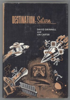 "DESTINATION: SATURN. Donald A. Wollheim, Lin Carter, ""David Grinnell"""