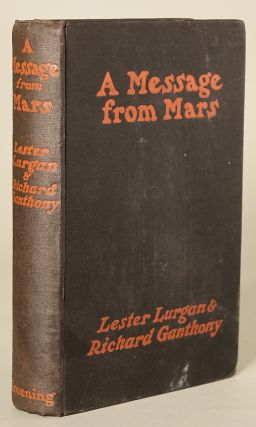 A MESSAGE FROM MARS: A STORY ... Founded on the Popular Play by Richard Ganthony. Lester Lurgan,...