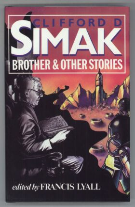BROTHER AND OTHER STORIES. Clifford Simak