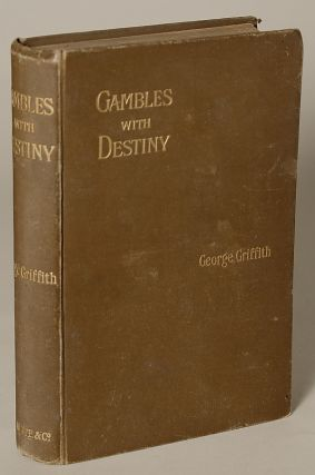 GAMBLES WITH DESTINY. George Griffith, George Chetwynd Griffith-Jones