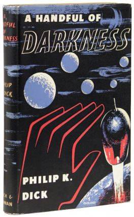 A HANDFUL OF DARKNESS. Philip K. Dick