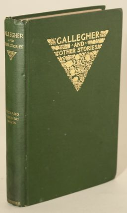GALLEGHER AND OTHER STORIES. Richard Harding Davis