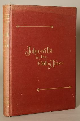 JOHNSVILLE IN THE OLDEN TIME, AND OTHER STORIES. Nathan J. Bailey