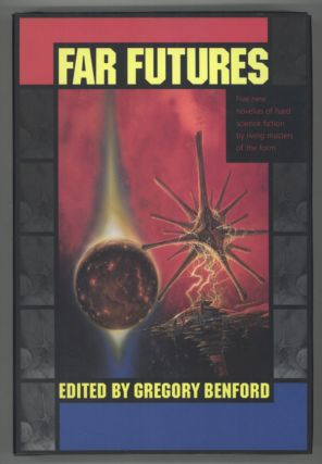FAR FUTURES. Gregory Benford