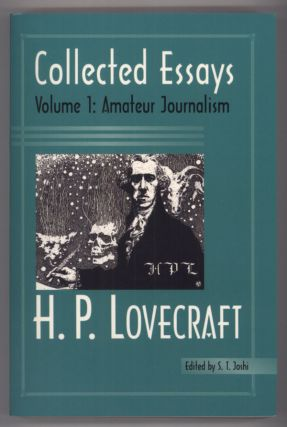 COLLECTED ESSAYS VOLUME 1: AMATEUR JOURNALISM ... Edited by S. T. Joshi. Lovecraft