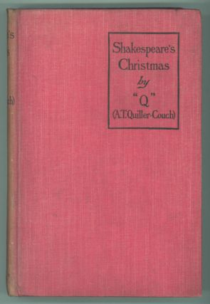 "SHAKESPEARE'S CHRISTMAS AND OTHER STORIES BY ""Q"" [pseudonym]. Quiller-Couch"