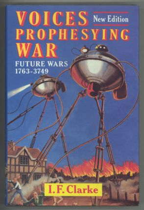 VOICES PROPHESYING WAR: FUTURE WARS 1763-3749 ... Second Edition. Clarke
