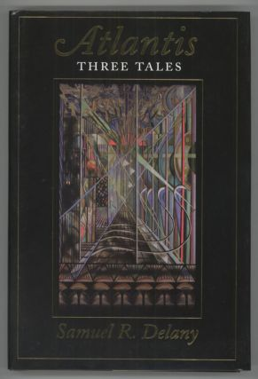 ATLANTIS: THREE TALES. Samuel R. Delany