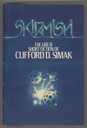 SKIRMISH: THE GREAT SHORT FICTION OF CLIFFORD D. SIMAK. Clifford Simak