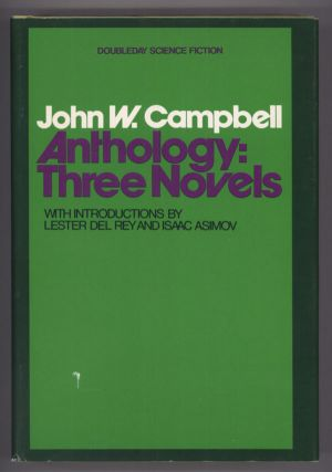 JOHN W. CAMPBELL ANTHOLOGY. With Introductions by Lester del Rey and Isaac Asimov. John W....