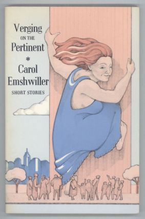 VERGING ON THE PERTINENT: STORIES. Carol Emshwiller