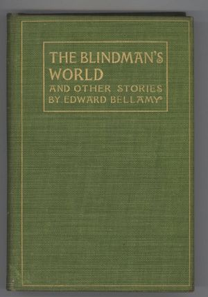 THE BLINDMAN'S WORLD AND OTHER STORIES ... With a Prefatory Sketch by W. D. Howells.