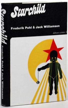 STARCHILD. Frederik Pohl, Jack Williamson