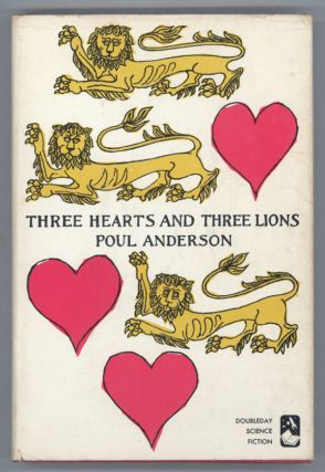 THREE HEARTS AND THREE LIONS. Poul Anderson