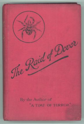THE RAID OF DOVER: A ROMANCE OF THE REIGN OF WOMAN: A. D. 1940. Douglas Moret Ford