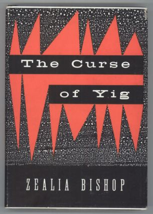 THE CURSE OF YIG. Zealia B. Bishop