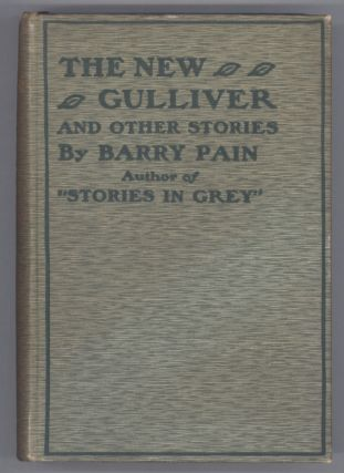 THE NEW GULLIVER AND OTHER STORIES. Barry Pain, Eric Odell