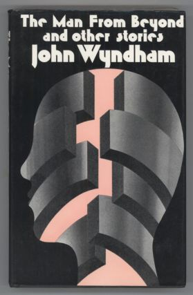 THE MAN FROM BEYOND AND OTHER STORIES. John Wyndham, John Beynon Harris